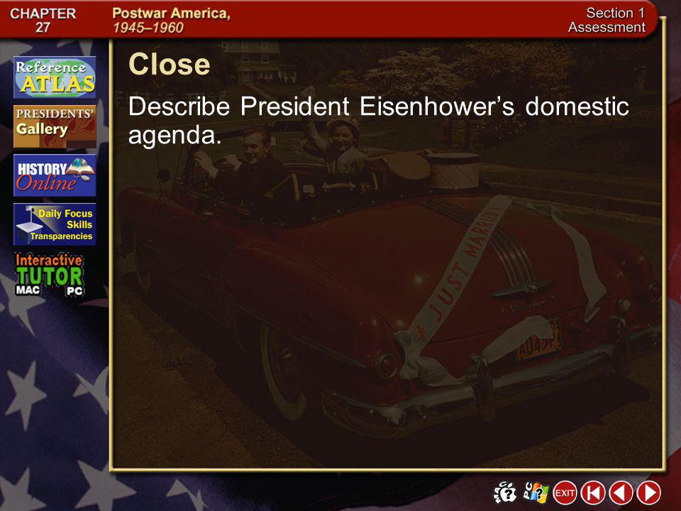 Close Describe President Eisenhower's domestic agenda. Section 1-29