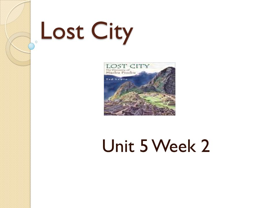 Lost City Unit 5 Week 2