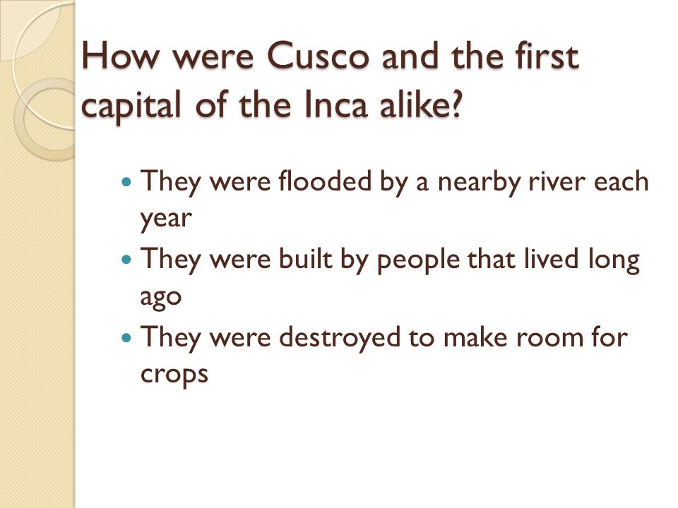 How were Cusco and the first capital of the Inca alike