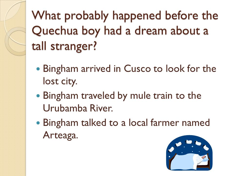 What probably happened before the Quechua boy had a dream about a tall stranger
