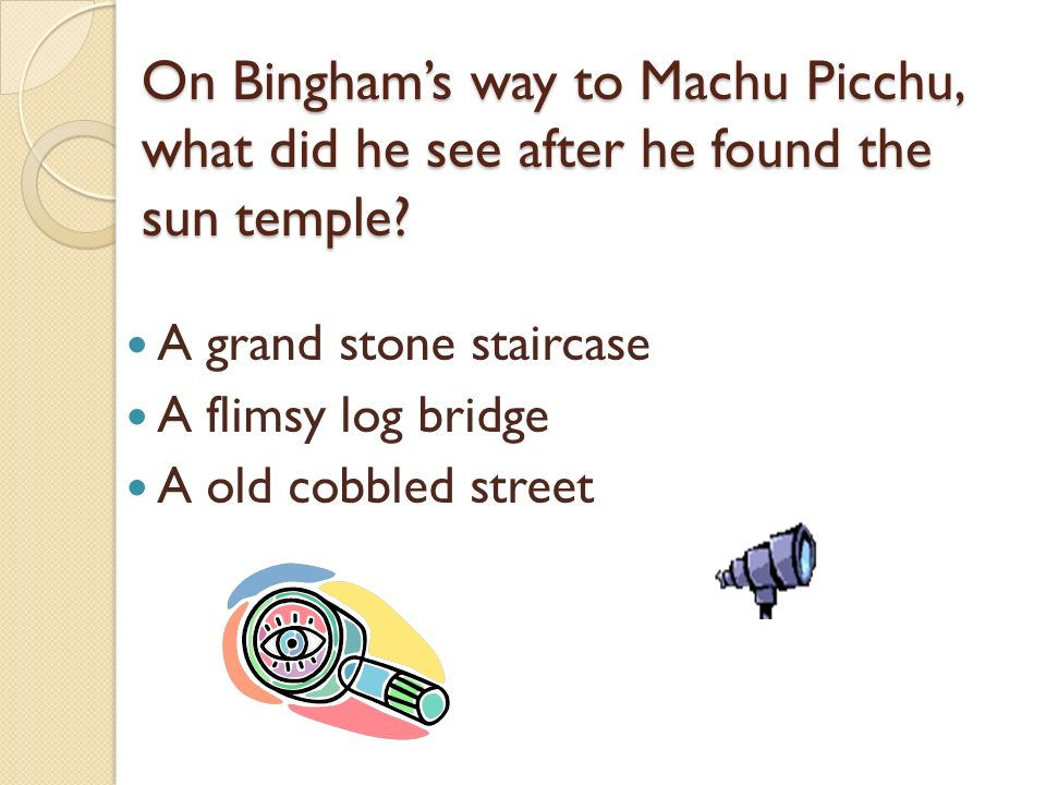 On Bingham's way to Machu Picchu, what did he see after he found the sun temple