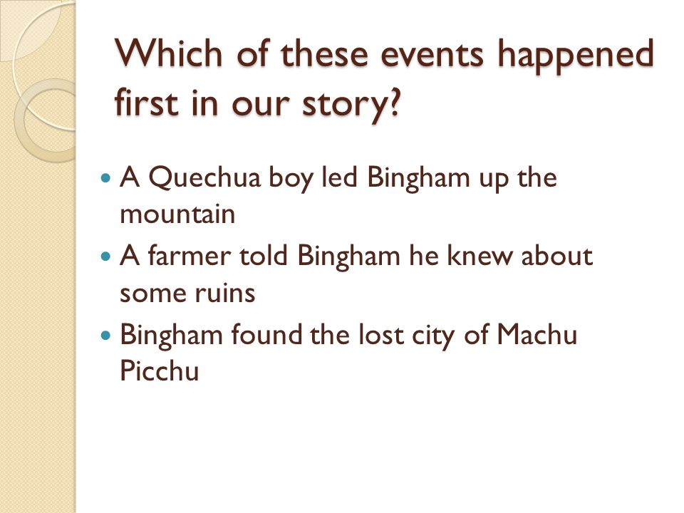 Which of these events happened first in our story