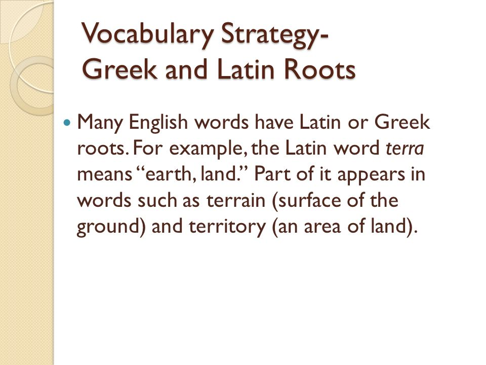 Vocabulary Strategy- Greek and Latin Roots