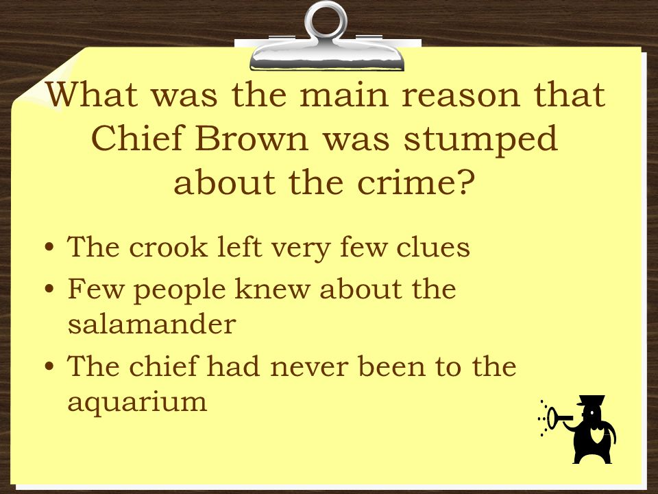 What was the main reason that Chief Brown was stumped about the crime