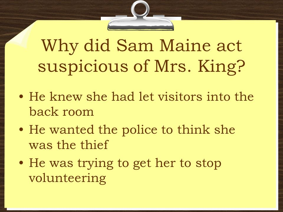 Why did Sam Maine act suspicious of Mrs. King