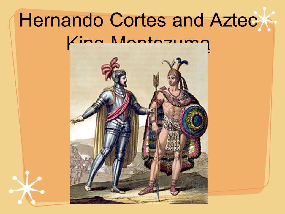 Hernando Cortes and Aztec King Montezuma