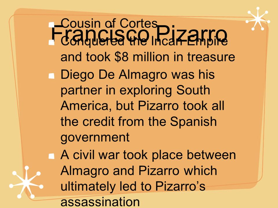 Francisco Pizarro Cousin of Cortes