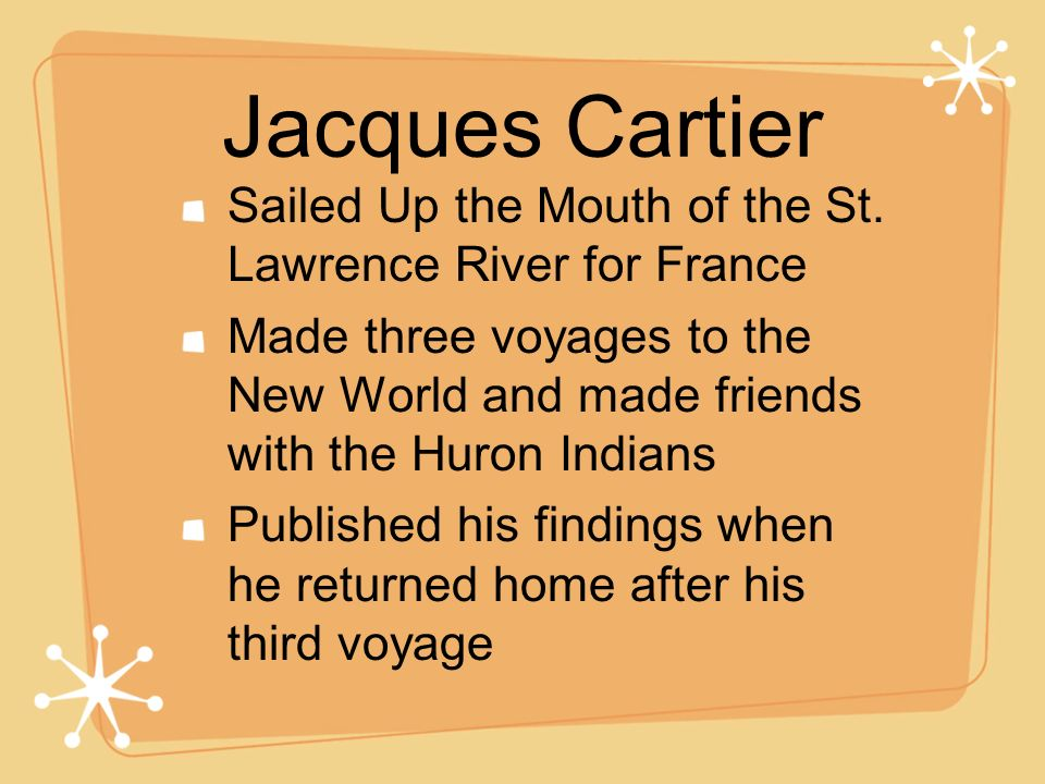 Jacques Cartier Sailed Up the Mouth of the St. Lawrence River for France.