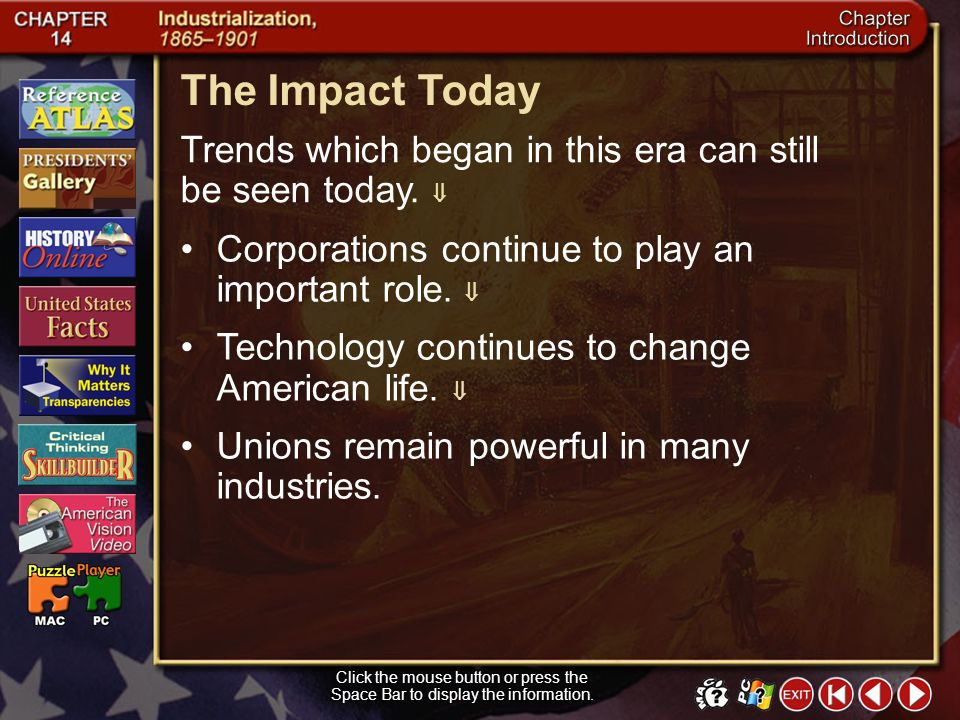 The Impact Today Trends which began in this era can still be seen today.  Corporations continue to play an important role. 