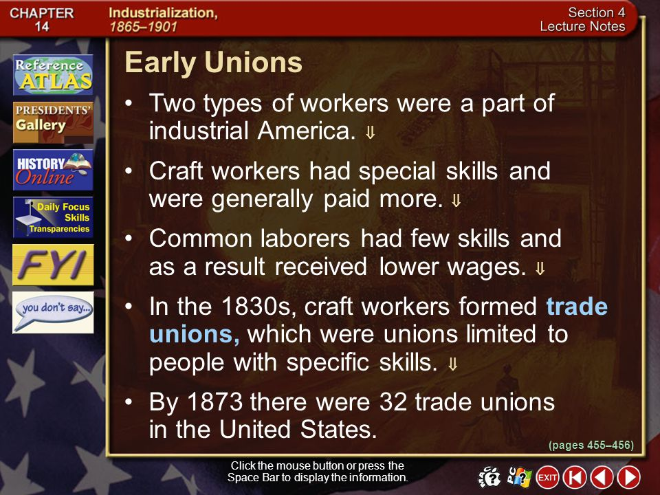 Early Unions Two types of workers were a part of industrial America. 