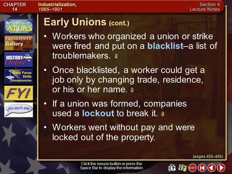 Early Unions (cont.) Workers who organized a union or strike were fired and put on a blacklist–a list of troublemakers. 