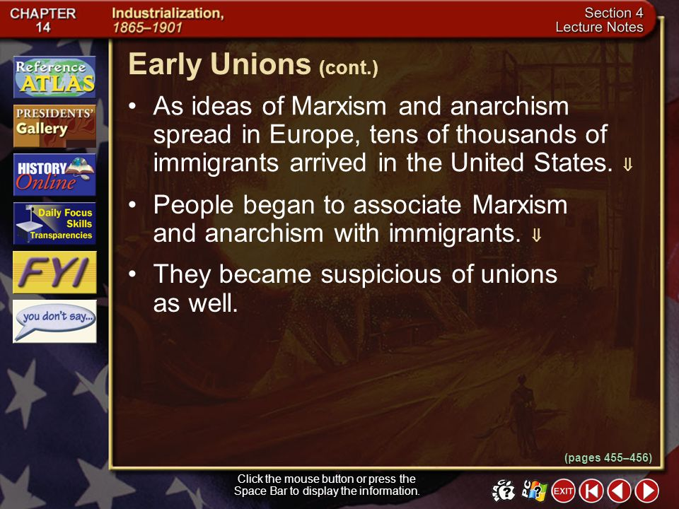 Early Unions (cont.) As ideas of Marxism and anarchism spread in Europe, tens of thousands of immigrants arrived in the United States. 