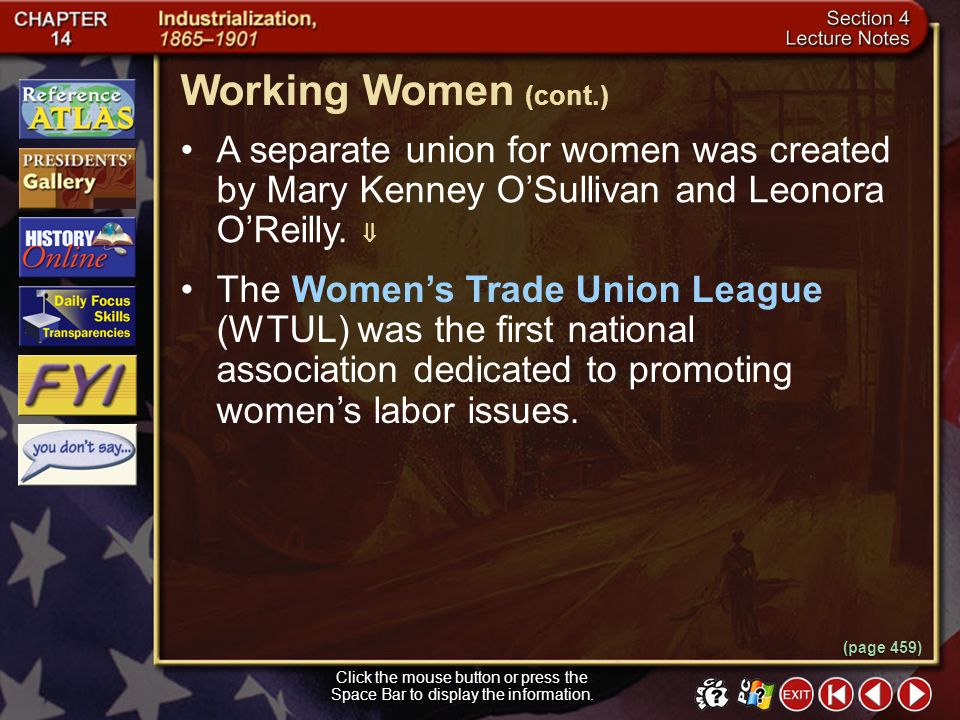 Working Women (cont.) A separate union for women was created by Mary Kenney O'Sullivan and Leonora O'Reilly. 