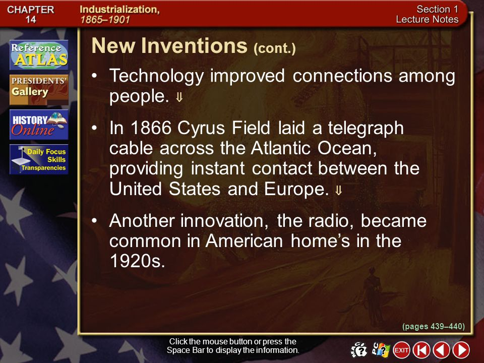 New Inventions (cont.) Technology improved connections among people. 