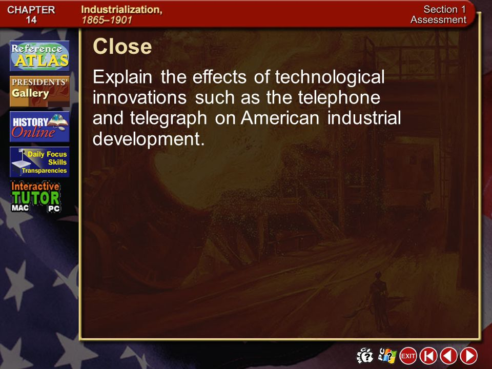 Close Explain the effects of technological innovations such as the telephone and telegraph on American industrial development.