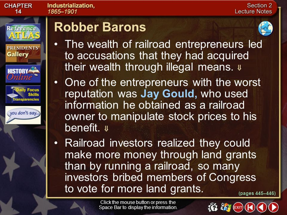 Robber Barons The wealth of railroad entrepreneurs led to accusations that they had acquired their wealth through illegal means. 