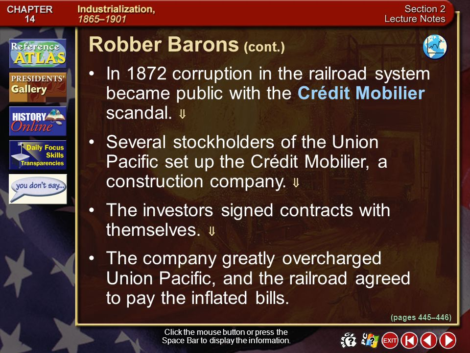Robber Barons (cont.) In 1872 corruption in the railroad system became public with the Crédit Mobilier scandal. 