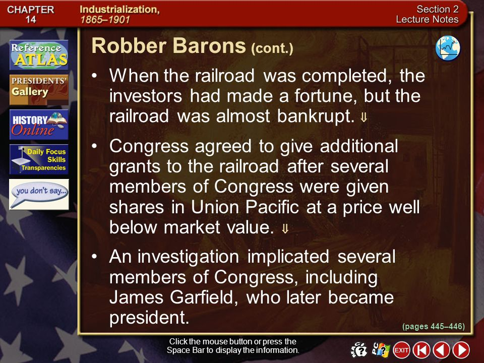 Robber Barons (cont.) When the railroad was completed, the investors had made a fortune, but the railroad was almost bankrupt. 