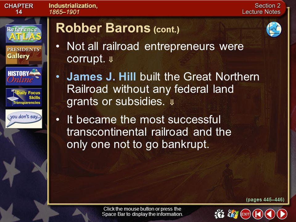 Robber Barons (cont.) Not all railroad entrepreneurs were corrupt. 
