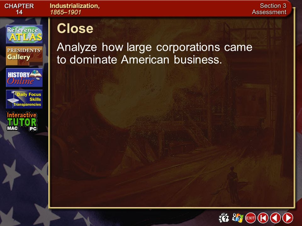 Close Analyze how large corporations came to dominate American business. Section 3-24