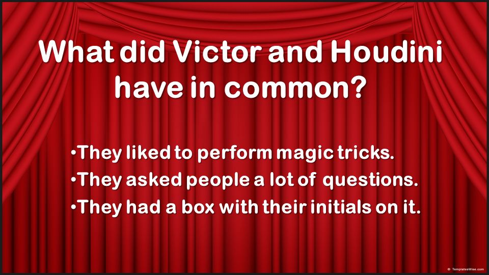 What did Victor and Houdini have in common