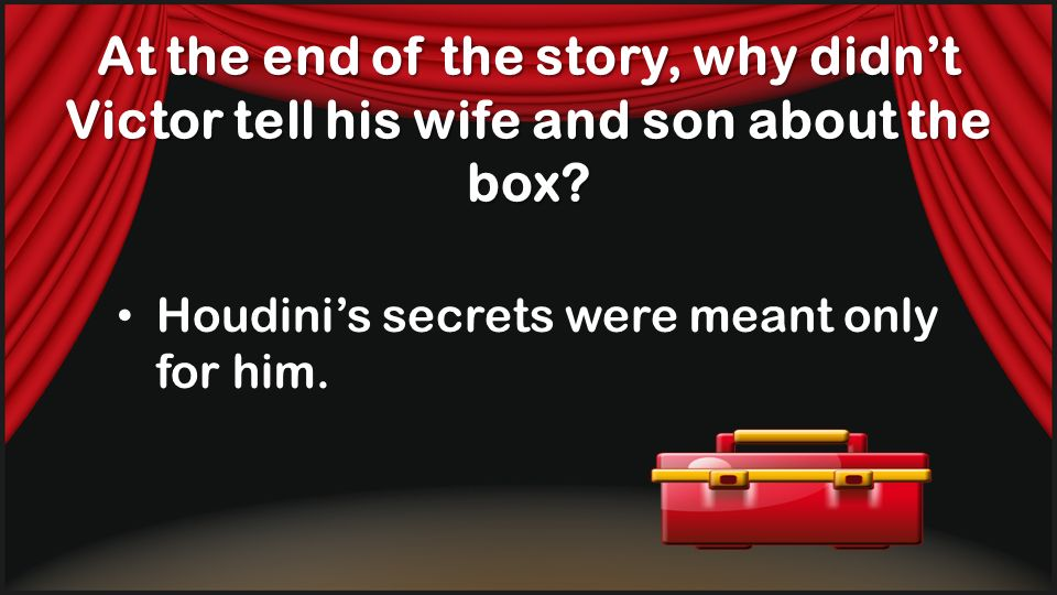 At the end of the story, why didn't Victor tell his wife and son about the box