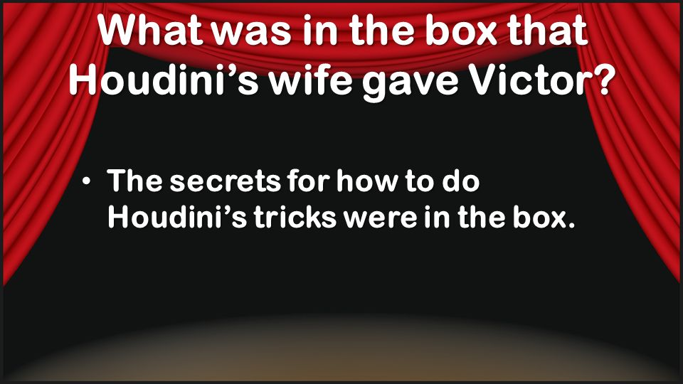 What was in the box that Houdini's wife gave Victor