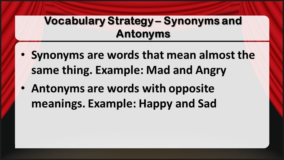 Vocabulary Strategy – Synonyms and Antonyms