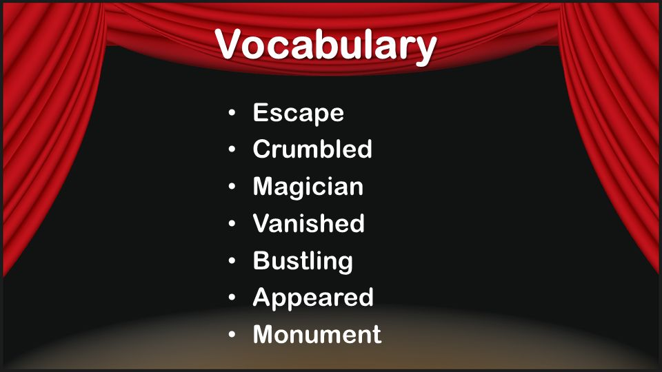 Vocabulary Escape Crumbled Magician Vanished Bustling Appeared