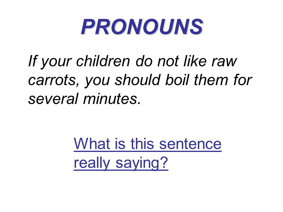 PRONOUNS What is this sentence really saying