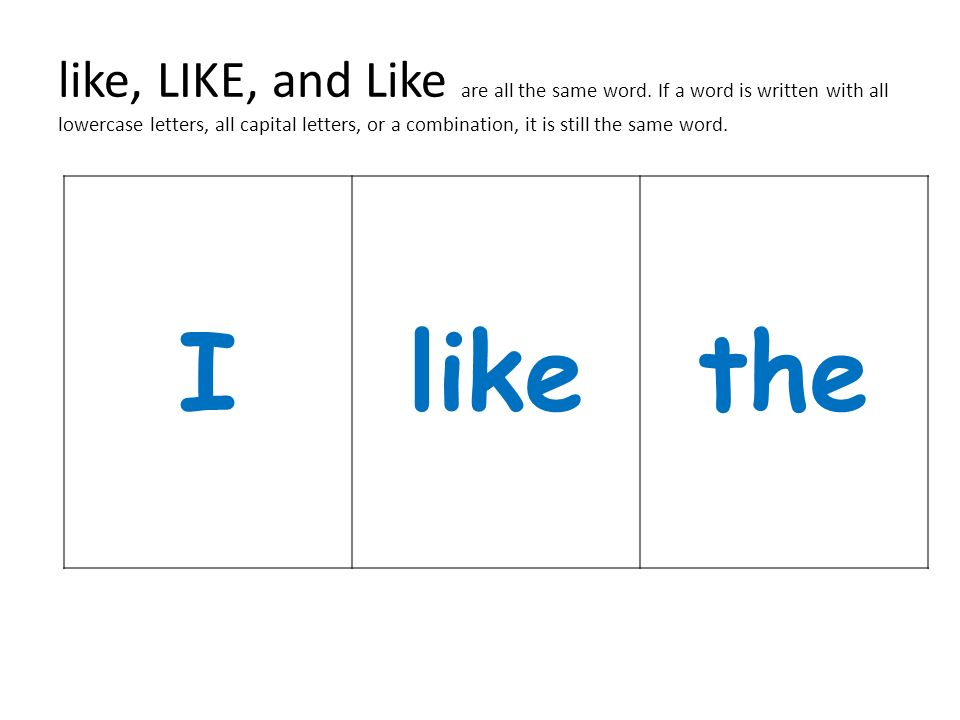like, LIKE, and Like are all the same word