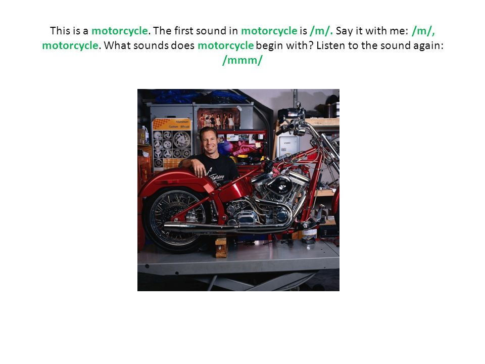 This is a motorcycle. The first sound in motorcycle is /m/