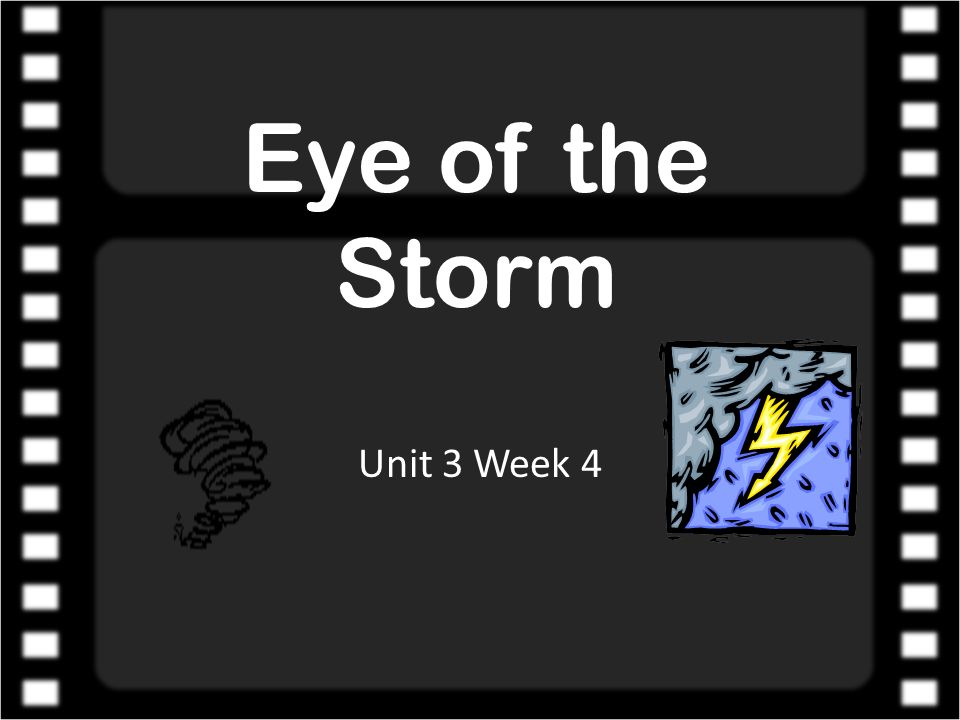 Eye of the Storm Unit 3 Week 4