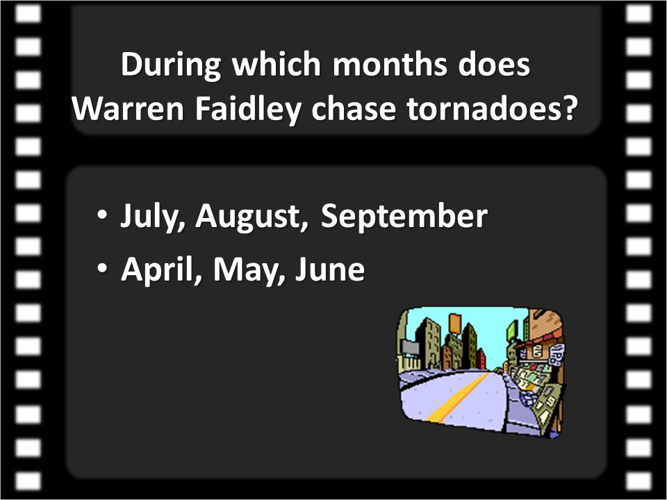 During which months does Warren Faidley chase tornadoes