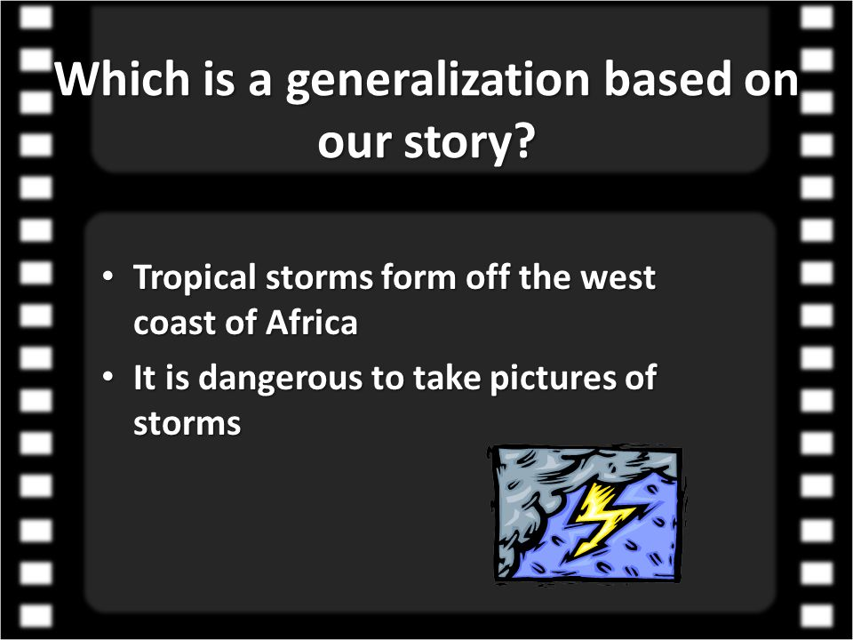 Which is a generalization based on our story