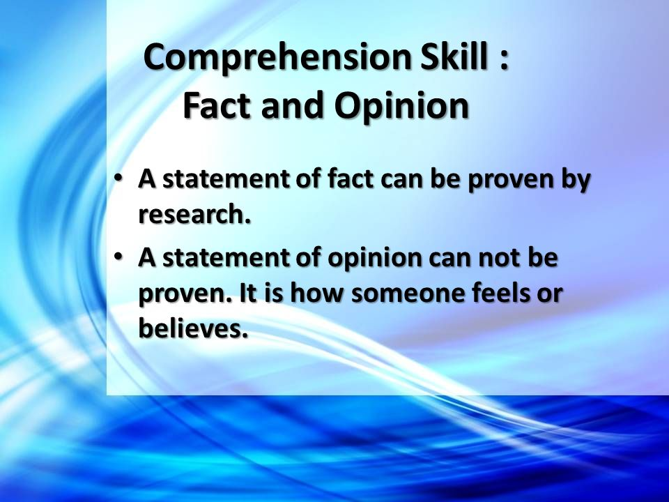 Comprehension Skill : Fact and Opinion
