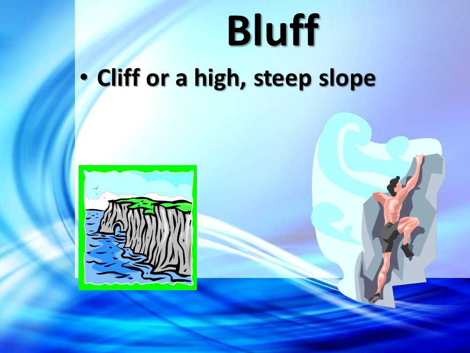Bluff Cliff or a high, steep slope