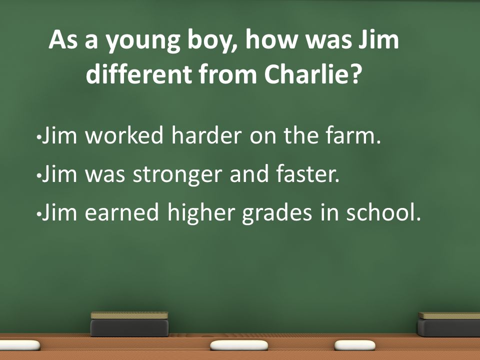 As a young boy, how was Jim different from Charlie