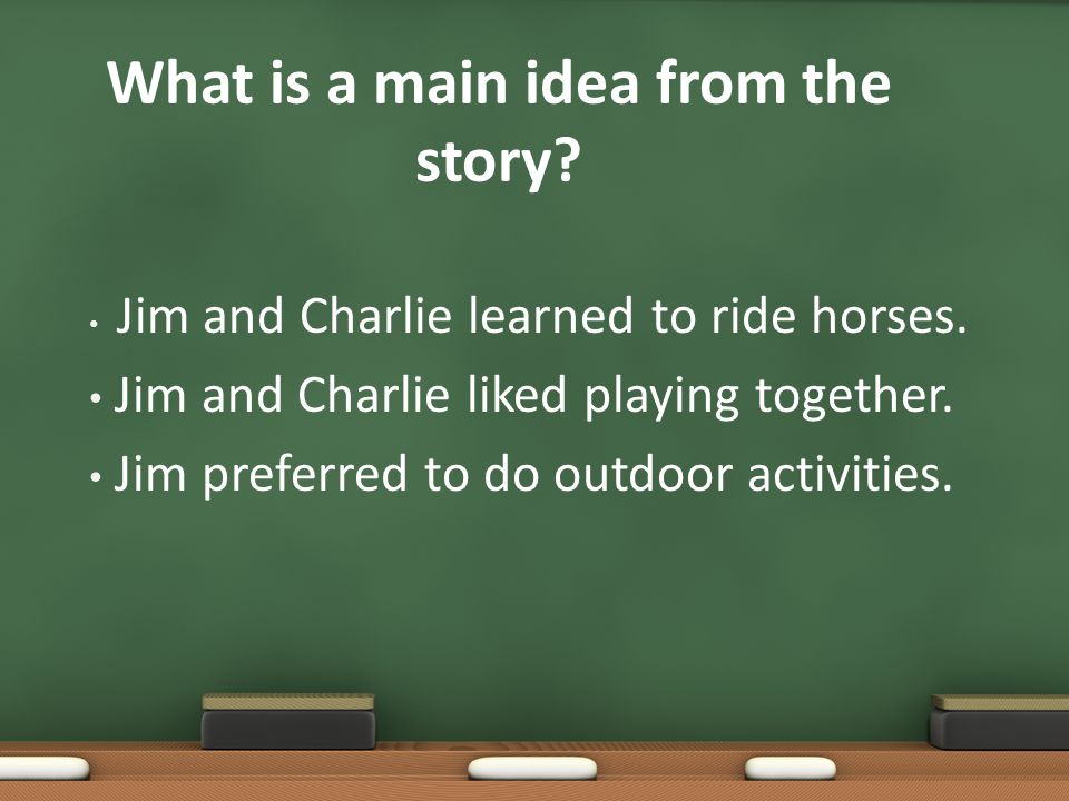 What is a main idea from the story