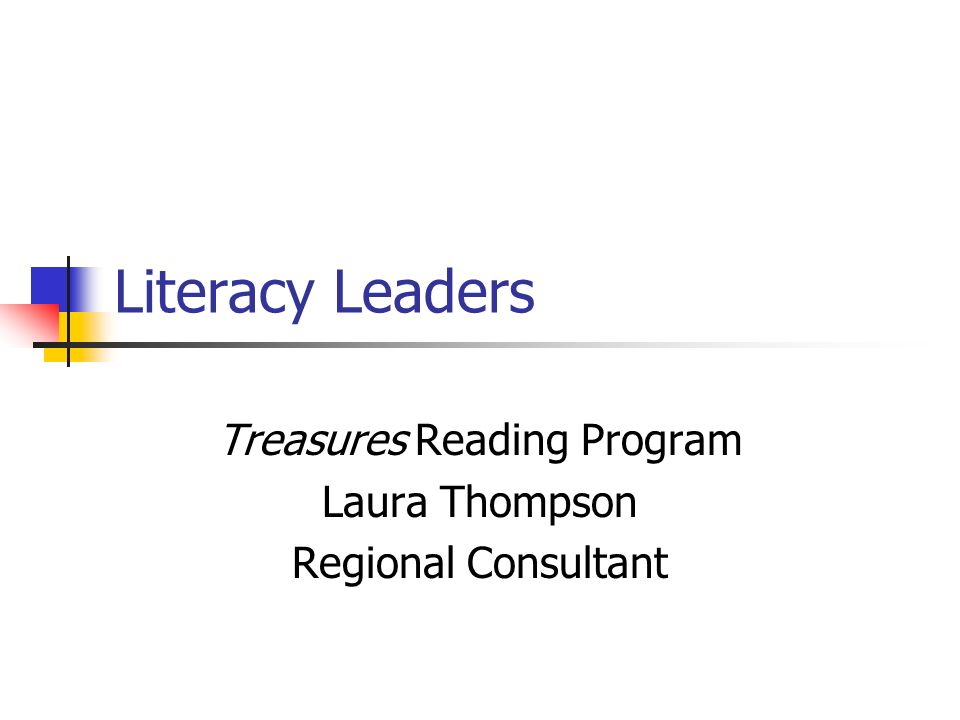 Treasures Reading Program Laura Thompson Regional Consultant