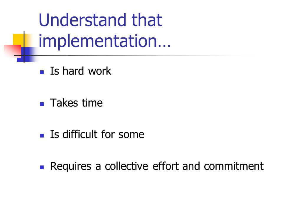 Understand that implementation…