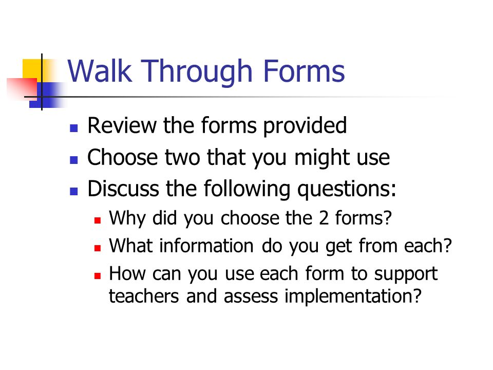 Walk Through Forms Review the forms provided