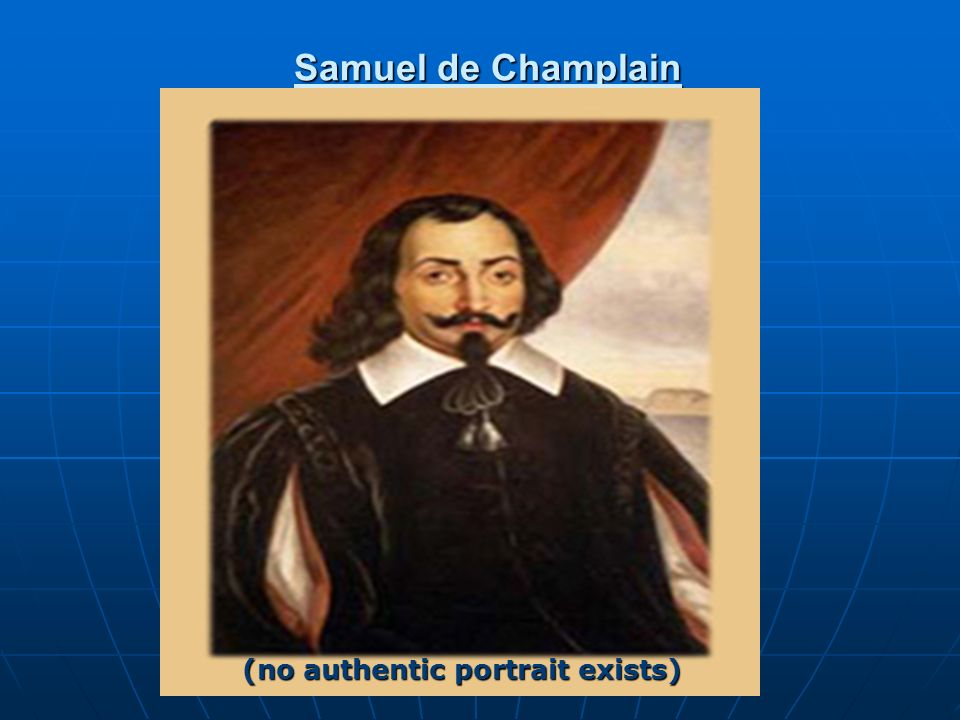 Samuel de Champlain (no authentic portrait exists)