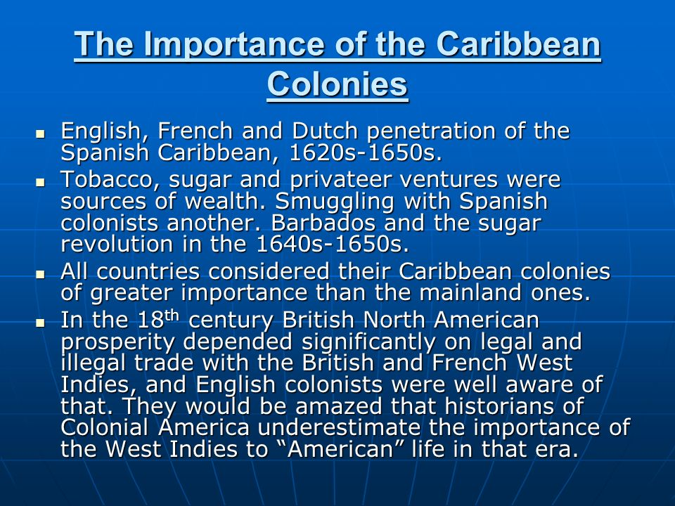The Importance of the Caribbean Colonies