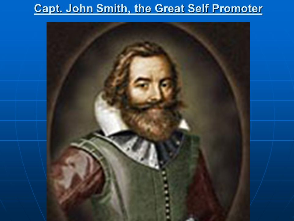 Capt. John Smith, the Great Self Promoter