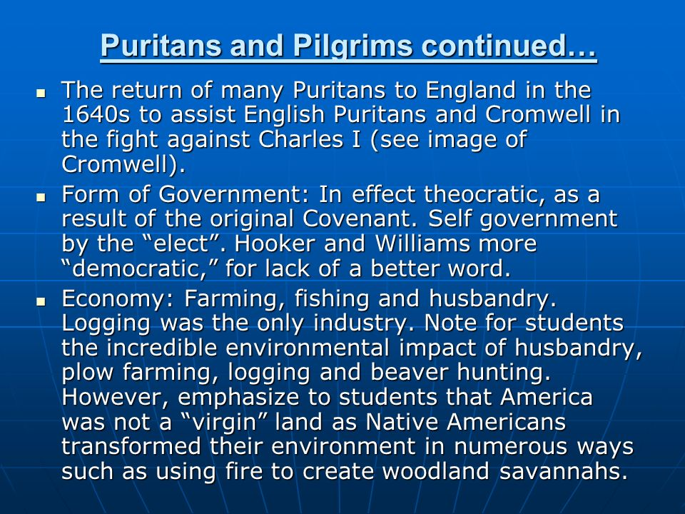 Puritans and Pilgrims continued…