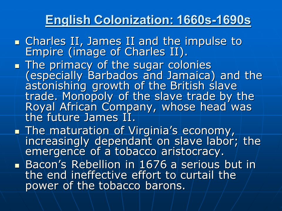 English Colonization: 1660s-1690s