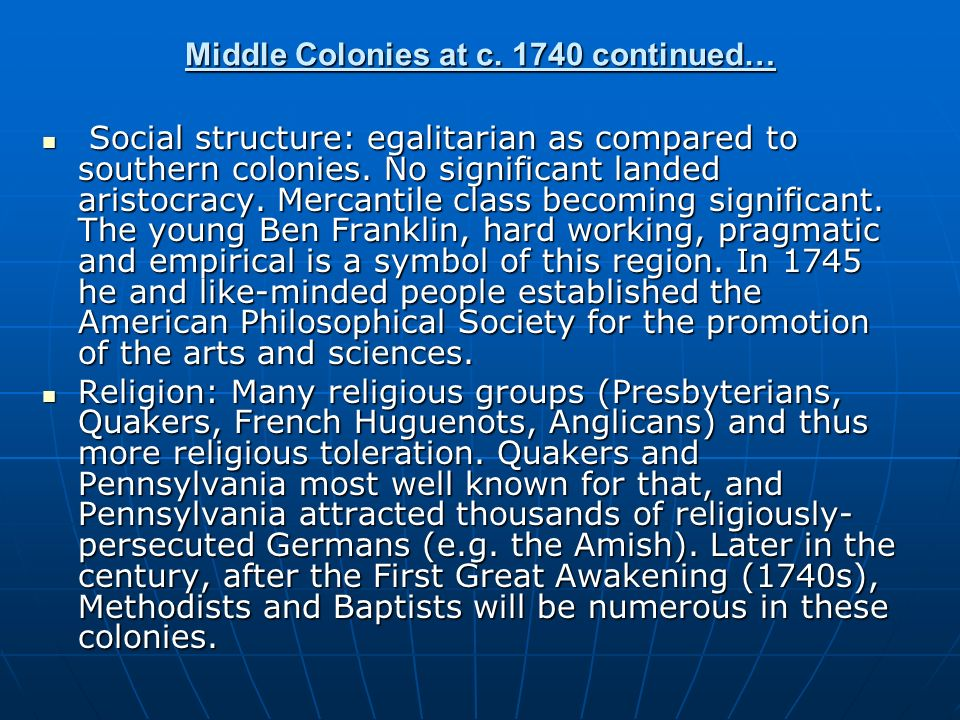 Middle Colonies at c. 1740 continued…