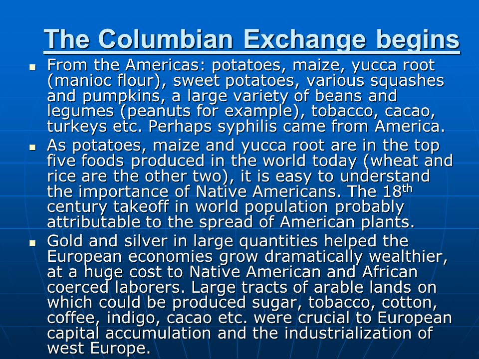The Columbian Exchange begins