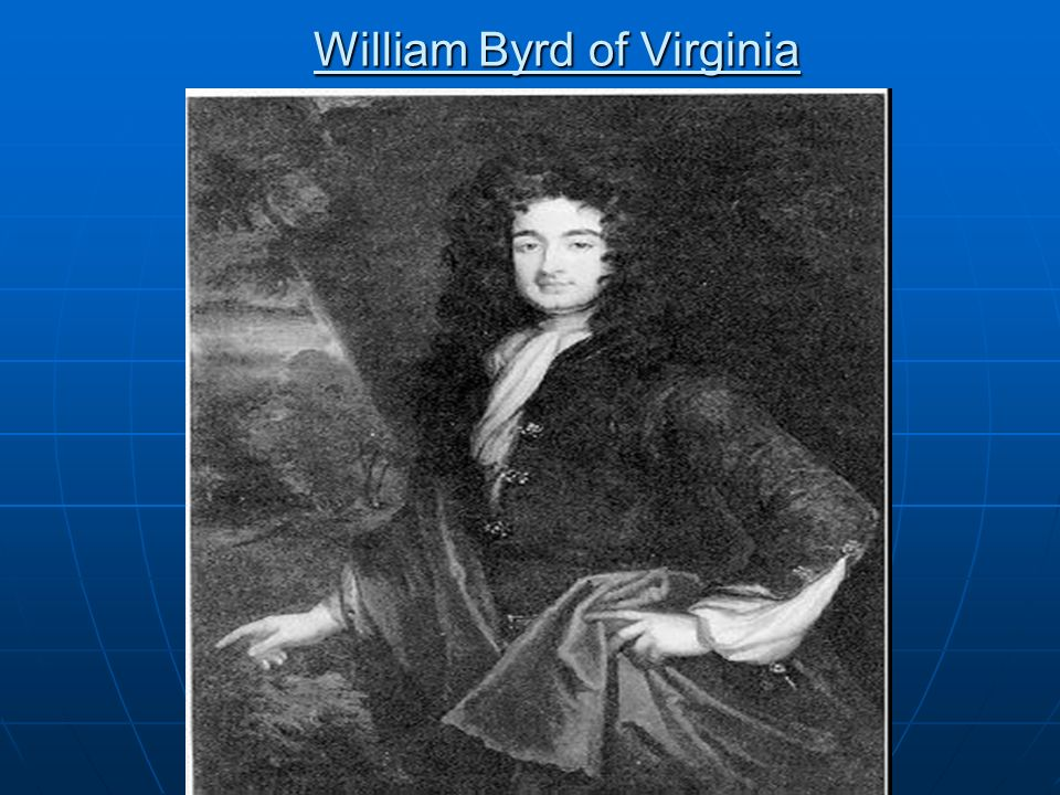 William Byrd of Virginia